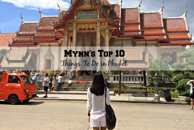 Mynn's Top 10 Things to do in Phuket - www.shewalkstheworld.com