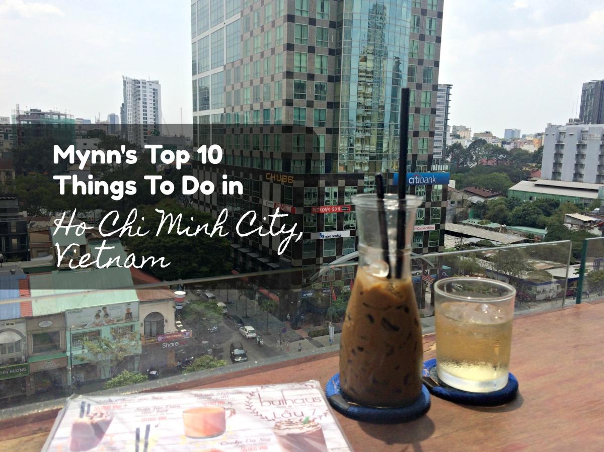 Mynn's Top 10 Things to do in Ho Chi Minh City, Vietnam