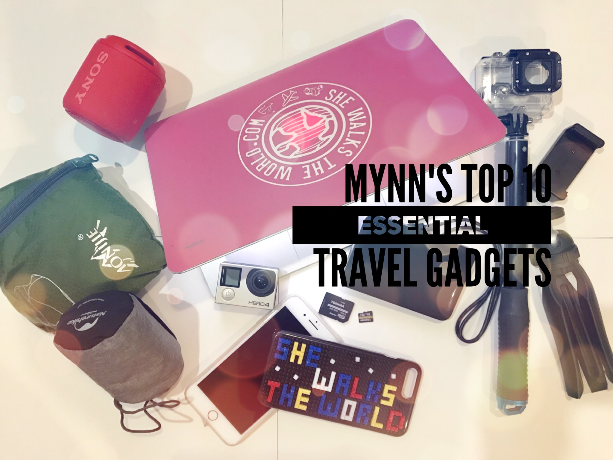 Mynn's Top 10 Essential Travel Gadgets