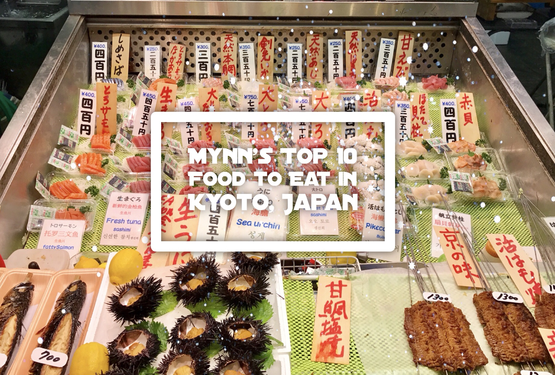 Mynn's Top 10 Food to Eat in Kyoto, Japan