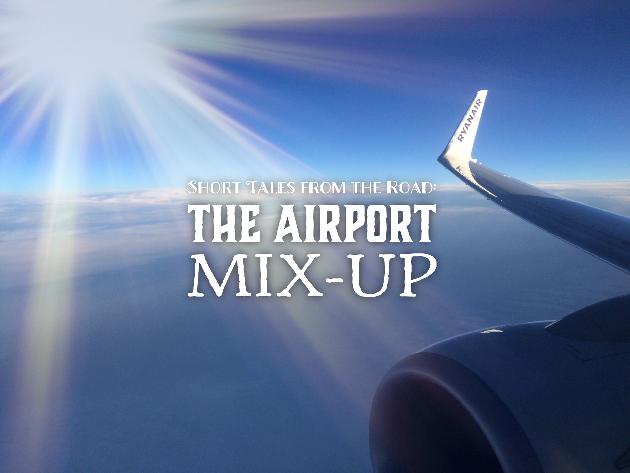 Short Tales from the Road: The Airport Mix-Up